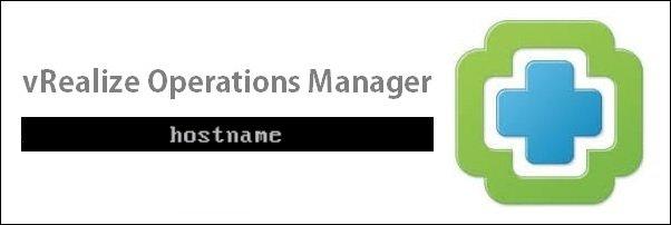 change-hostname-vrealize-operation-manager-01